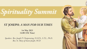 Spirituality Summit: Saint Joseph - A Man for Our Times